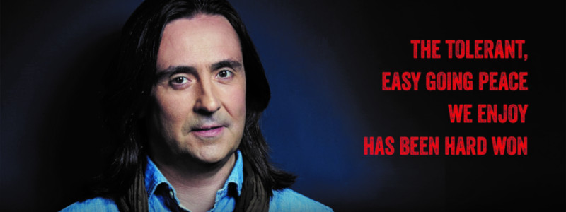 Neil Oliver - The tolerant, easy going peace we enjoy has been hard won.