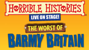 Horrible Histories live on stage - The Worst of Barmy Britain