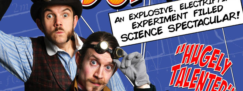 An explosive, electrifying experiment filled science spectacular. 'Hugely talented' - Daily Mirror